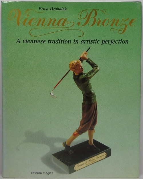 Image for Vienna Bronze: A Viennese Tradition in Artistic Perfection