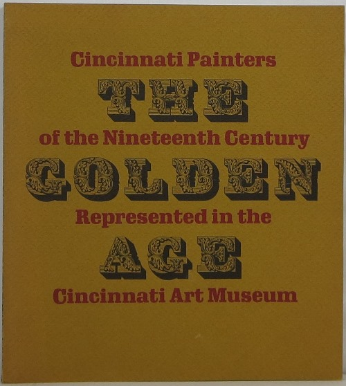 Image for The Golden Age: Cincinnati Painters of the Nineteenth Century Represented in the Cincinnati Art Museum