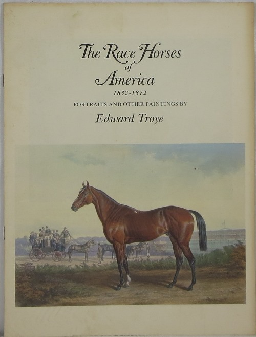Image for The Race Horses of America 1832-1872: Portraits and Other Paintings by Edward Troye