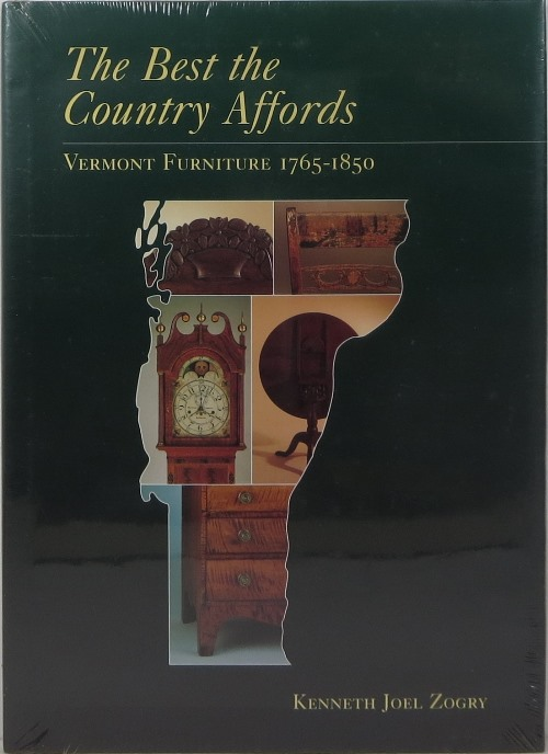 Image for The Best the Country Affords: Vermont Furniture 1765-1850
