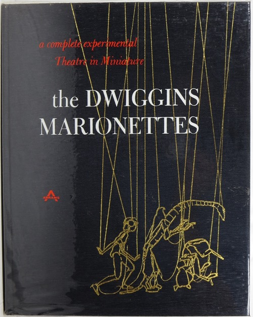 Image for The Dwiggins Marionettes: A Complete Experimental Theatre in Miniature