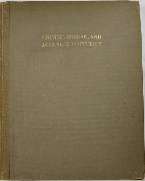 Image for Chinese, Corean, and Japanese Potteries: Descriptive Catalogue of Loan Exhibition of Selected Examples