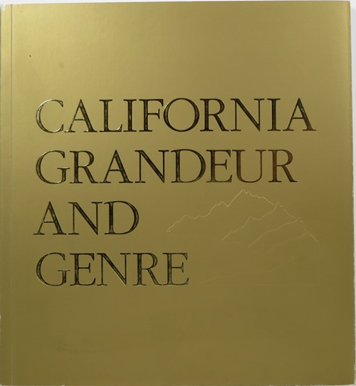 Image for California Grandeur and Genre: From the Collection of James L. Coran and Walter A. Nelson-Rees