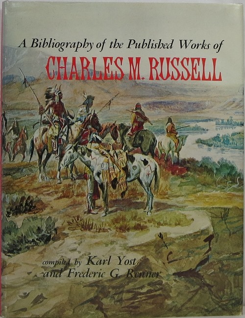 Image for A Bibliography of the Published Works of Charles M. Russell