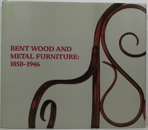 Image for Bent Wood and Metal Furniture: 1850-1946