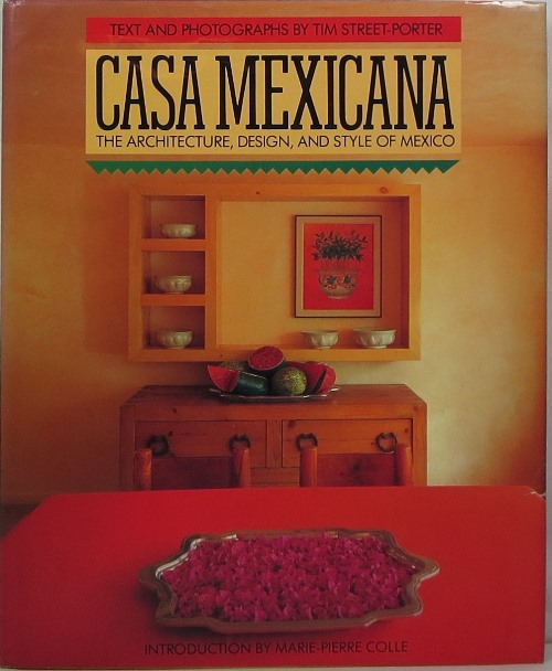 Image for Casa Mexicana: The Architecture, Design, and Style of Mexico