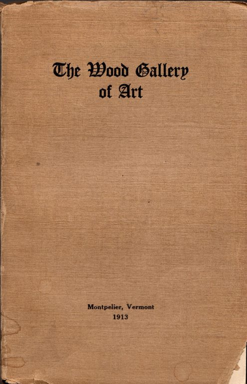 Image for Catalogue of the Pictures in the Art Gallery in Montpelier: The Thomas W. Wood Collection [The Wood Gallery of Art]