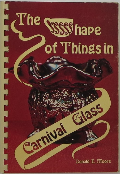 Image for The Shape of Things in Carnival Glass