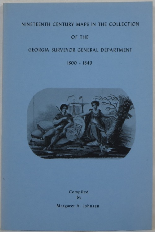 Image for Nineteenth Century Maps in the Collection of the Georgia Surveyor General Department 1800-1849