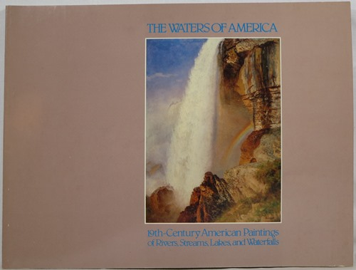 Image for The Waters of America: 19th-Century American Paintings of Rivers, Streams, Lakes, and Waterfalls