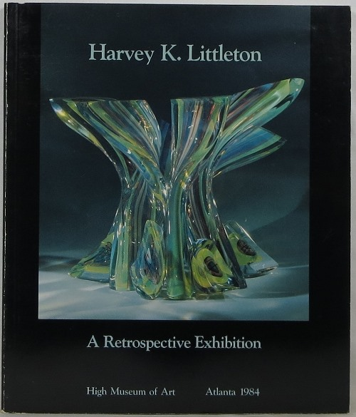 Image for Harvey K. Littleton: A Retrospective Exhibition