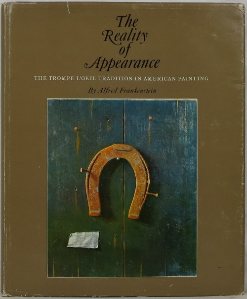 Image for The Reality of Appearance: The Trompe L'Oeil Tradition in American Painting
