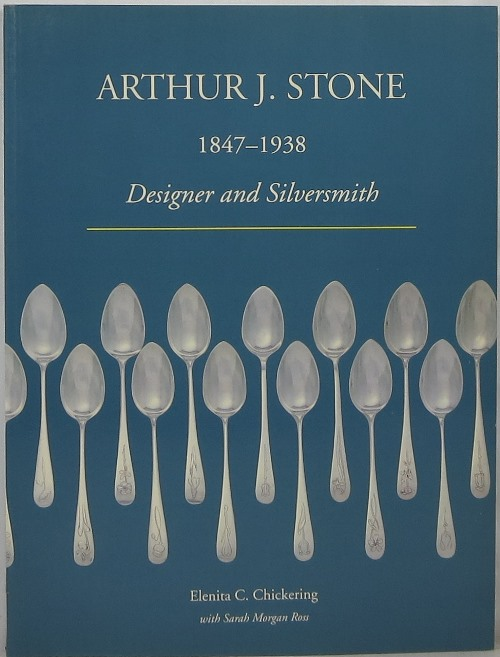 Image for Arthur J. Stone 1847-1938 Designer and Silversmith