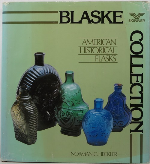 Image for The Edmund & Jayne Blaske Collection of American Historical Flasks, May 20 & 21, 1983