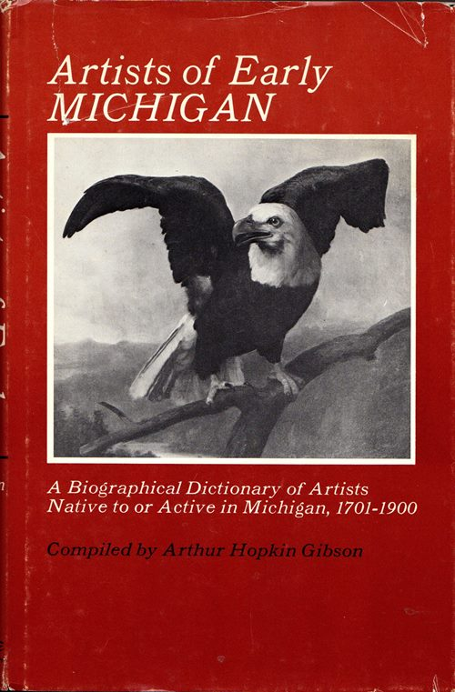 Image for Artists of Early Michigan: A Biographical Dictionary of Artists Native to or Active in Michigan, 1701-1900