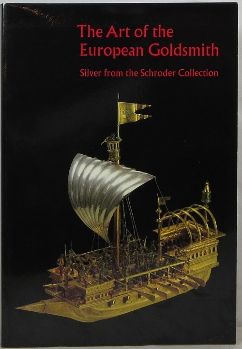 Image for The Art of the European Goldsmith: Silver from the Schroder Collection