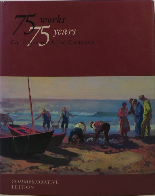 Image for 75 Works, 75 Years: Collecting the Art of California