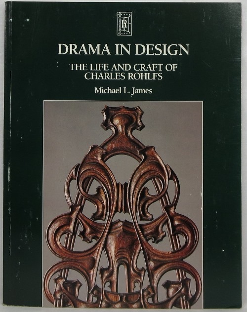 Image for Drama in Design: The Life and Craft of Charles Rohlfs