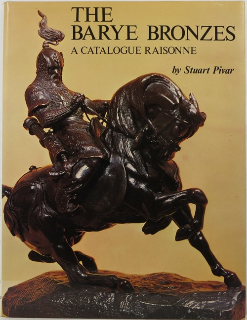 Image for The Barye Bronzes: A Catalogue Raisonné