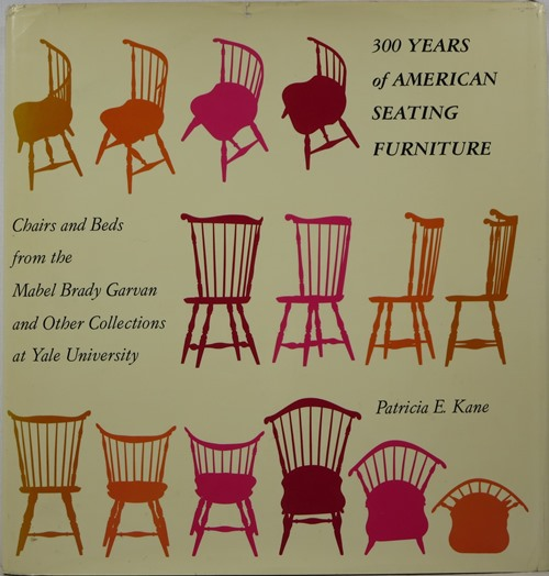 Image for 300 Years of American Seating Furniture: Chairs from the Mabel Brady Garvin and Other Collections at Yale University