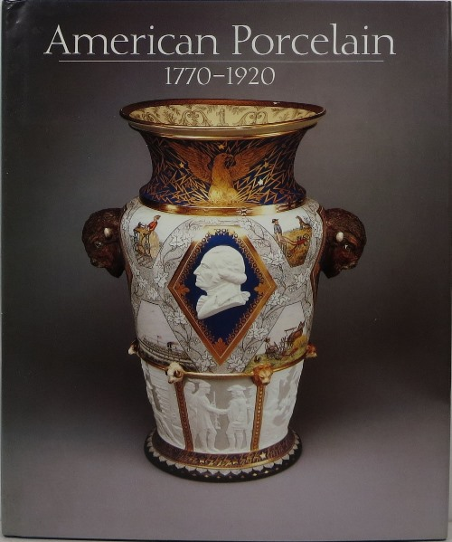 Image for American Porcelain: 1770-1920