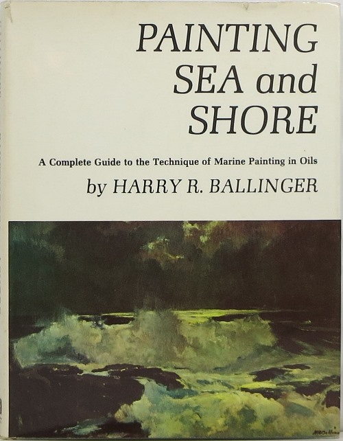 Image for Painting Sea and Shore: A Complete Guide to the Technique of Marine Paintings in Oils