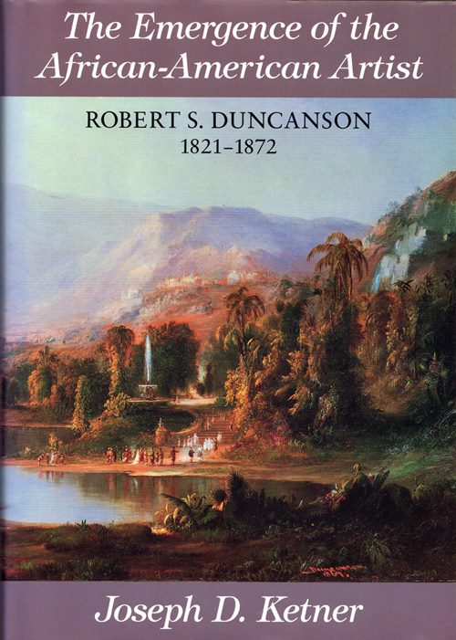 Image for The Emergence of the African-American Artist: Robert S. Duncanson 1821-1872