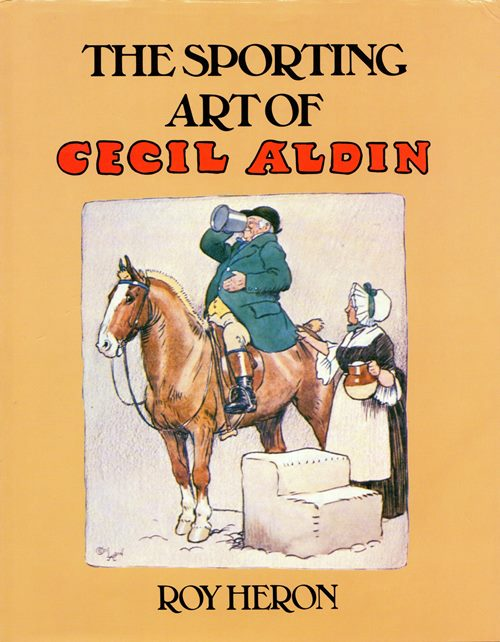 Image for The Sporting Art of Cecil Aldin