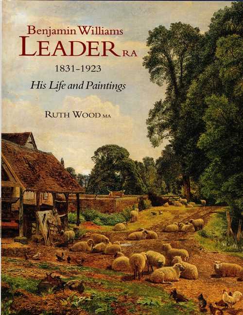 Image for Benjamin Williams Leader RA 1831-1923: His Life and Paintings