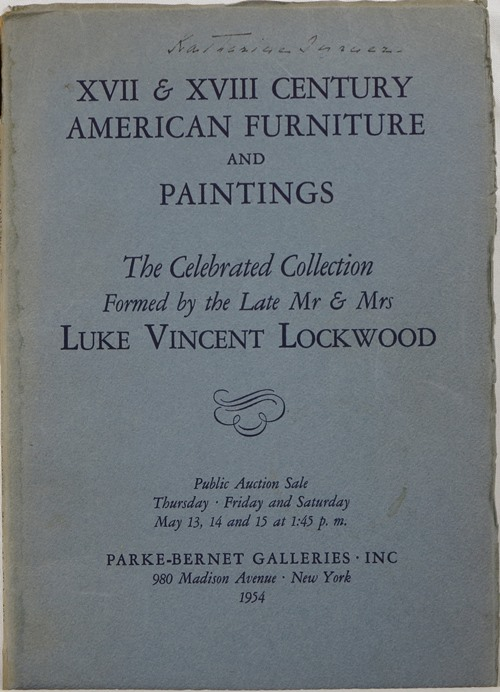 Image for XVII & XVIII Century American Furniture and Paintings: The Celebrated Collection Formed by the Late Mr & Mrs Luke Vincent Lockwood