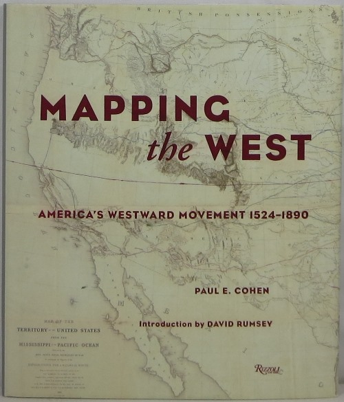 Image for Mapping the West: America's Westward Movement 1524-1890