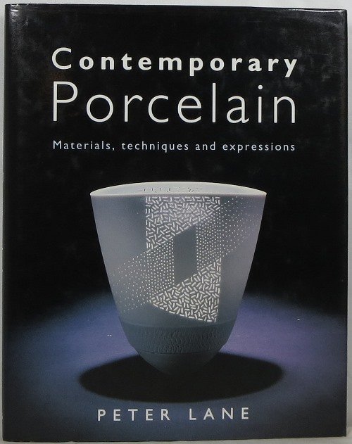 Image for Contemporary Porcelain: Materials, Techniques and Expressions