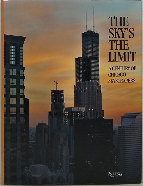 Image for The Sky's the Limit: A Century of Chicago Skyscrapers