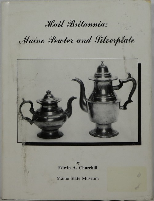 Image for Hail Britannia: Maine Pewter and Silverplate