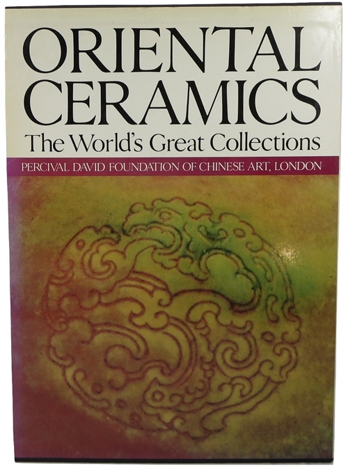 Image for Oriental Ceramics, The World's Great Collections: Vol. 6, Percival David Foundation of Chinese Art, London