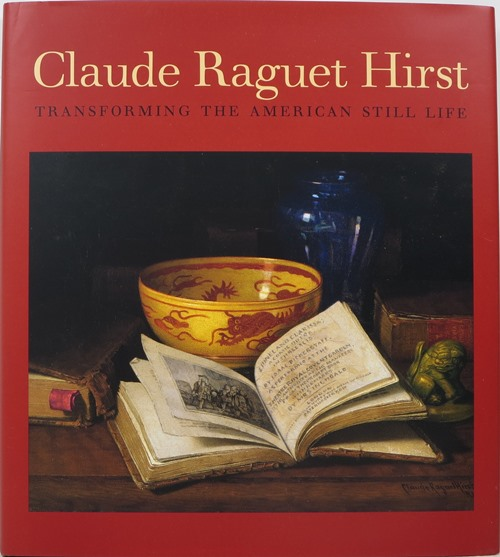 Image for Claude Raguet Hirst: Transforming the American Still Life