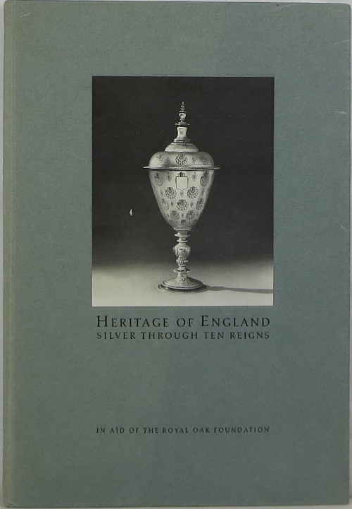 Image for Heritage of England: Silver Through Ten Reigns