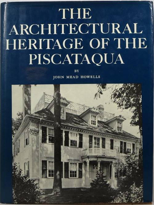 Image for The Architectural Heritage of the Piscataqua: Houses and Gardens of the Portsmouth District of Maine and Hew Hampshire