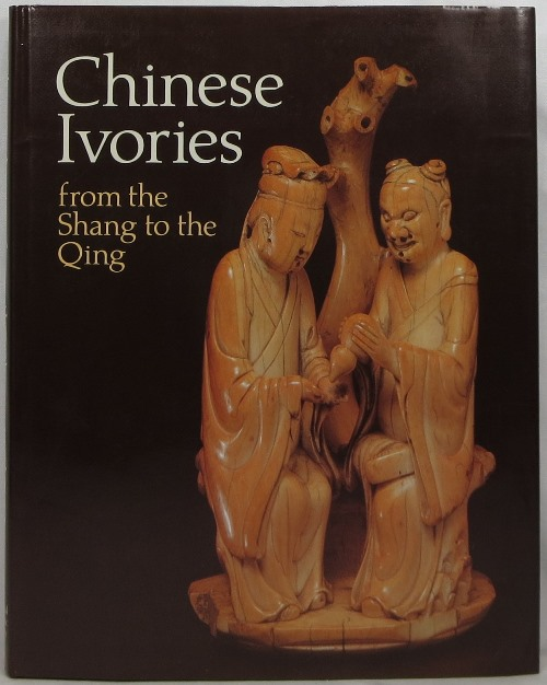 Image for Chinese Ivories from the Shang to the Qing