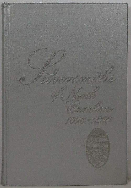 Image for Silversmiths of North Carolina, 1696-1850