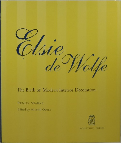 Image for Elsie de Wolfe: The Birth of Modern Interior Decoration