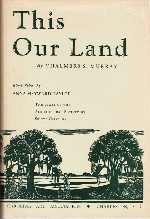 Image for This Our Land: The Story of the Agricultural Society of South Carolina