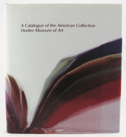 A Catalogue of the American Collection American, Hunter Museum of Art