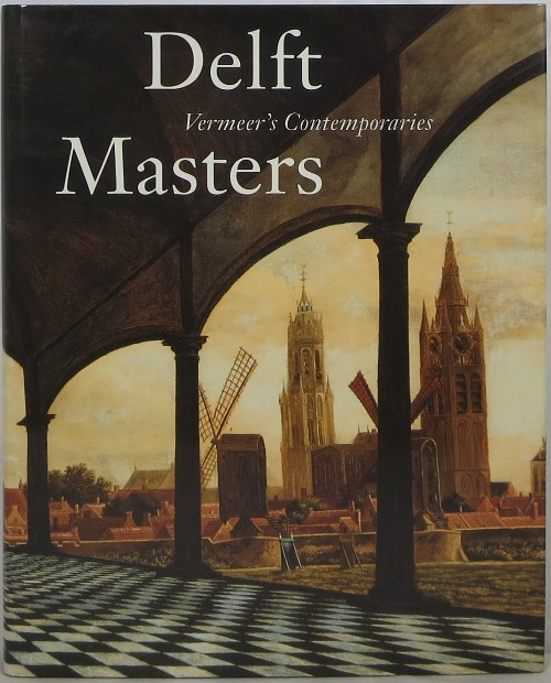 Image for Delft Masters, Vermeer's Contemporaries: Illusionism through the Conquest of Light and Space