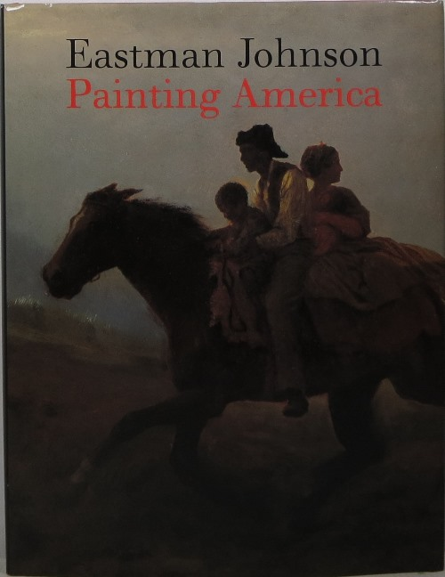 Image for Eastman Johnson: Painting America