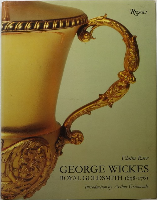 Image for George Wickes: Royal Goldsmith, 1698-1761