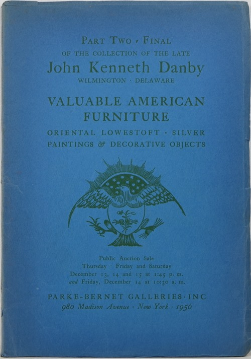 Image for Valuable America Furniture, Oriental Lowestoft, Silver, Paintings & Decorative Objects, Part Two, Final of the Collection of the Late John Kenneth Danby, Sale 1722, December 13, 14, and 15, 1956