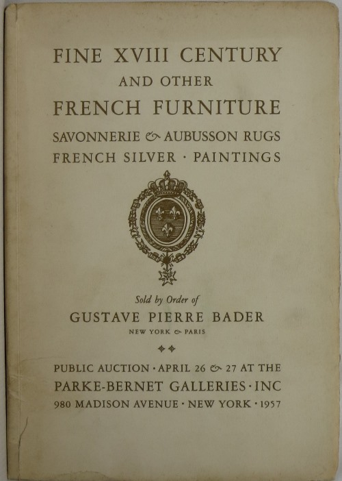Image for Fine XVIII Century and Other French Furniture, Savonnerie & Aubusson Rugs, French Silver, Paintings, Sale by Order of Gustave Pierre Bader, Sale 1752, April 26 and 27, 1957