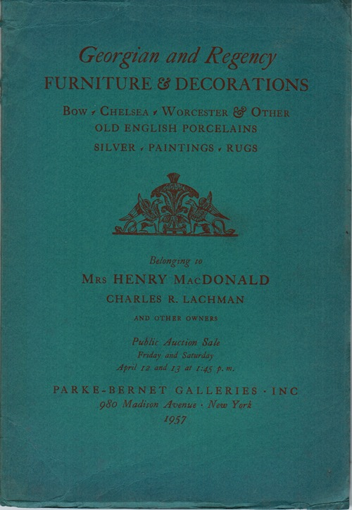 Image for Georgian and Regency Furniture & Decorations, Bow, Chelsea, Worcester, Silver, Paintings, Rugs: Mrs. Henry MacDonald, Charles R. Lachman and Others, April 12 and 13, 1957 (Sale 1748)