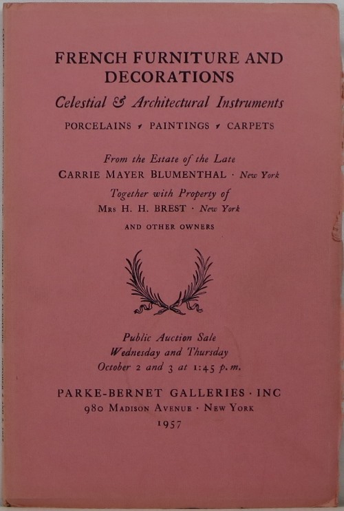 Image for French Furniture and Decorations, Celestial & Architectural Instruments, Porcelains, Paintings, Carpets From the Estate of the Late Carrie Mayer Blumenthal, Together with Property of Mrs H. H. Brest, and Other Owners, Sale 1769, October 2 and 3, 1957